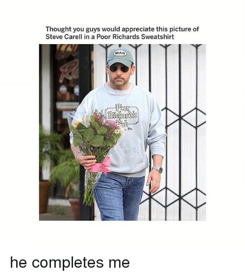 richards: Thought you guys would appreciate this picture of  Steve Carell in a Poor Richards Sweatshirt  MAR he completes me