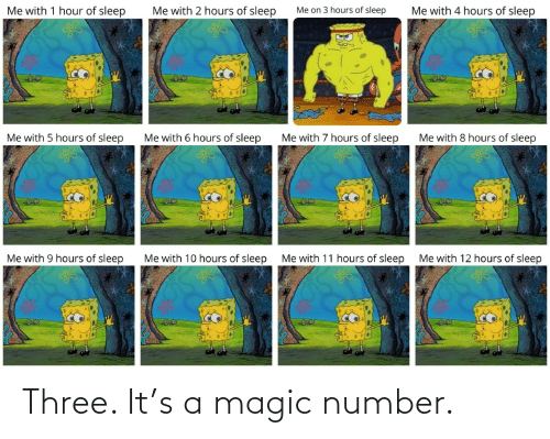 Number: Three. It's a magic number.