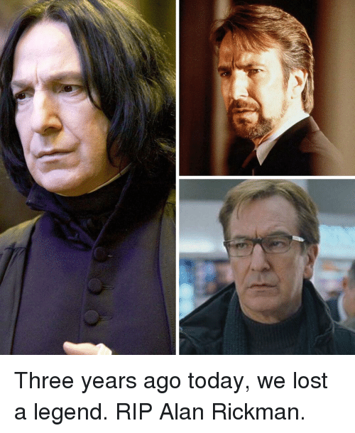 Alan Rickman: Three years ago today, we lost a legend. RIP Alan Rickman.