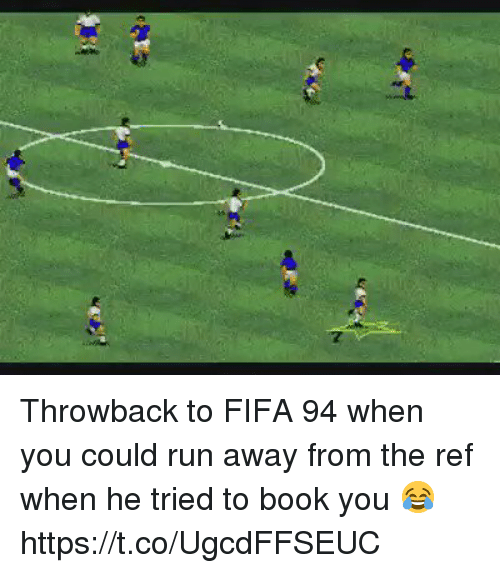The Ref: Throwback to FIFA 94 when you could run away from the ref when he tried to book you 😂 https://t.co/UgcdFFSEUC