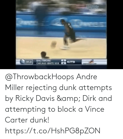 davis: @ThrowbackHoops Andre Miller rejecting dunk attempts by Ricky Davis & Dirk and attempting to block a Vince Carter dunk!  https://t.co/HshPG8pZON