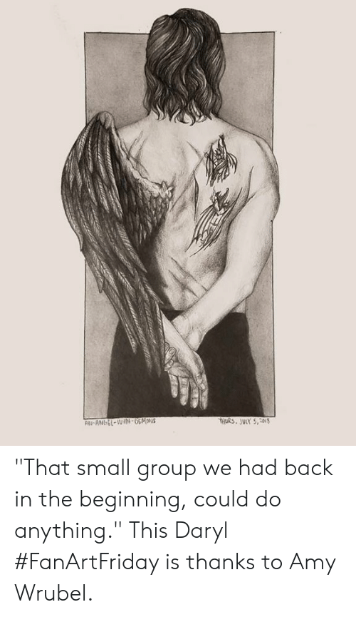 """Dank, Back, and 🤖: THuRs. JUIY 5,208 """"That small group we had back in the beginning, could do anything."""" This Daryl #FanArtFriday is thanks to Amy Wrubel."""