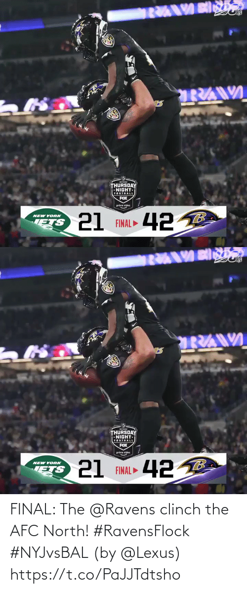 New York: THURSDAY  •NIGHT-  FOOTBALL  FOX  prime video  21 FINAL 42 B  NEW YORK   THURSDAY  NIGHT.  FOOTBALL  FOX  prime video  21 FINAL ►  NEW YORK  ETS FINAL: The @Ravens clinch the AFC North! #RavensFlock #NYJvsBAL  (by @Lexus) https://t.co/PaJJTdtsho