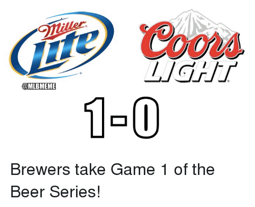 """Beer, Mlb, and Game: (tie) """"Coo  1-0  @MLBMEME Brewers take Game 1 of the Beer Series!"""