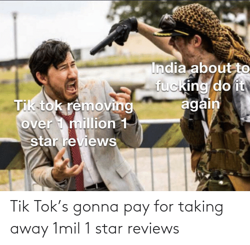 Taking: Tik Tok's gonna pay for taking away 1mil 1 star reviews