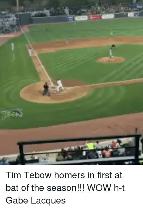 Mlb, Wow, and Tim Tebow: Tim Tebow homers in first at bat of the season!!! WOW h-t Gabe Lacques
