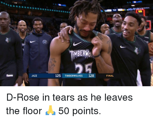 d rose: TİMBERWO  JAZZ  125 TIMBERWOLVES 128  FINAL D-Rose in tears as he leaves the floor 🙏  50 points.