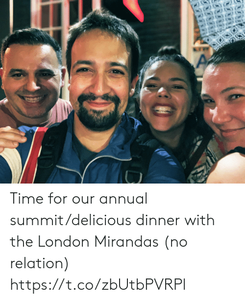 summit: Time for our annual summit/delicious dinner with the London Mirandas (no relation) https://t.co/zbUtbPVRPl