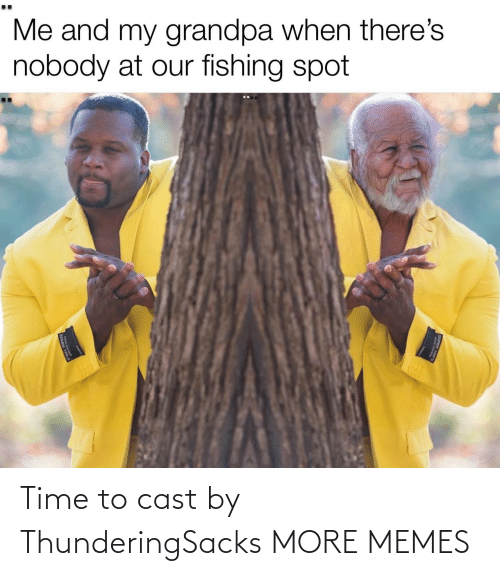 Time: Time to cast by ThunderingSacks MORE MEMES