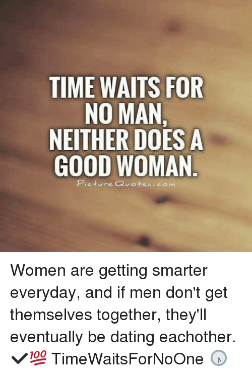 TIME WAITS FOR NO MAN NEITHER DOES a GOOD WOMAN Picture ...