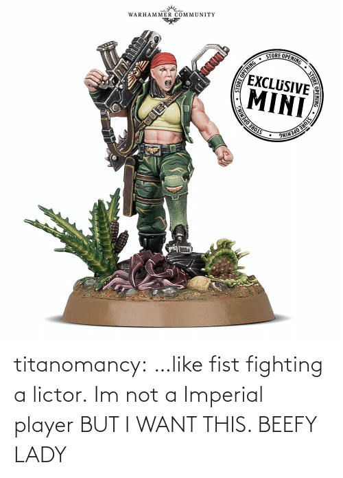 fighting: titanomancy:  …like fist fighting a lictor.   Im not a Imperial player BUT I WANT THIS. BEEFY LADY