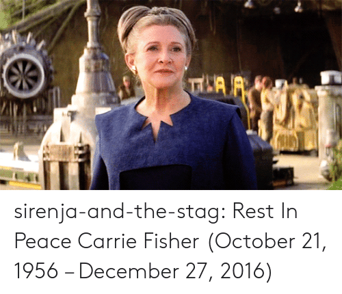 December 27: TLAR sirenja-and-the-stag:  Rest In Peace Carrie Fisher (October 21, 1956 – December 27, 2016)