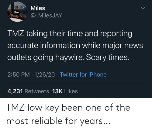 reliable: TMZ low key been one of the most reliable for years…