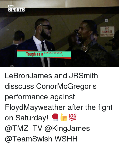tmz sports: TMZ  SPORTS  FOC  REQUIRES  e se e e k* kk*x  lough as LeBronJames and JRSmith disscuss ConorMcGregor's performance against FloydMayweather after the fight on Saturday! 🥊👍💯 @TMZ_TV @KingJames @TeamSwish WSHH