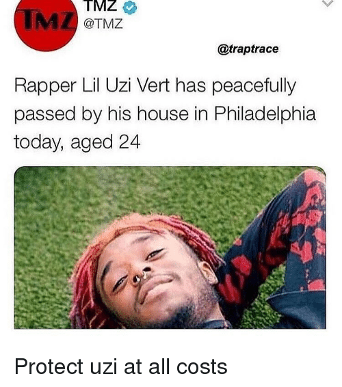 Funny, House, and Philadelphia: TMZ  TMZ  @TMZ  @traptrace  Rapper Lil Uzi Vert has peacefully  passed by his house in Philadelphia  today, aged 24 Protect uzi at all costs
