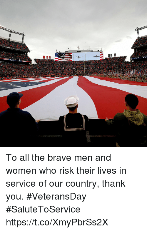 Memes, Thank You, and Brave: To all the brave men and women who risk their lives in service of our country, thank you.  #VeteransDay #SaluteToService https://t.co/XmyPbrSs2X