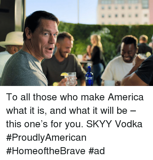 America, Vodka, and Who: To all those who make America what it is, and what it will be – this one's for you. SKYY Vodka #ProudlyAmerican #HomeoftheBrave #ad