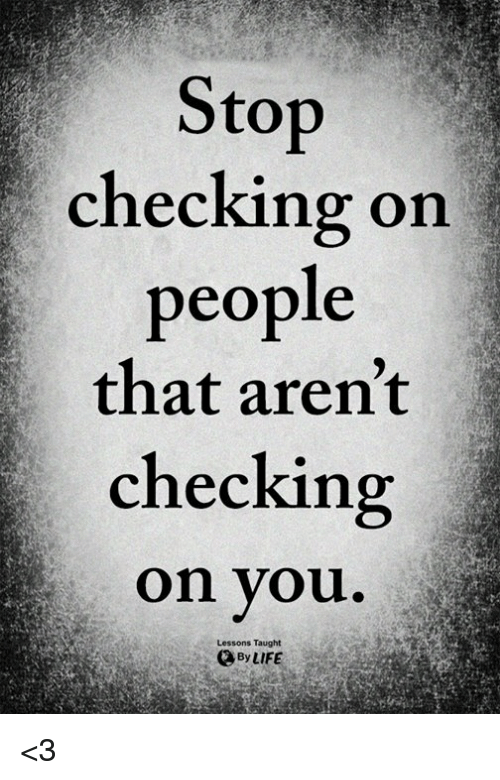 To Checking on People That Aren't Checking on You Lessons