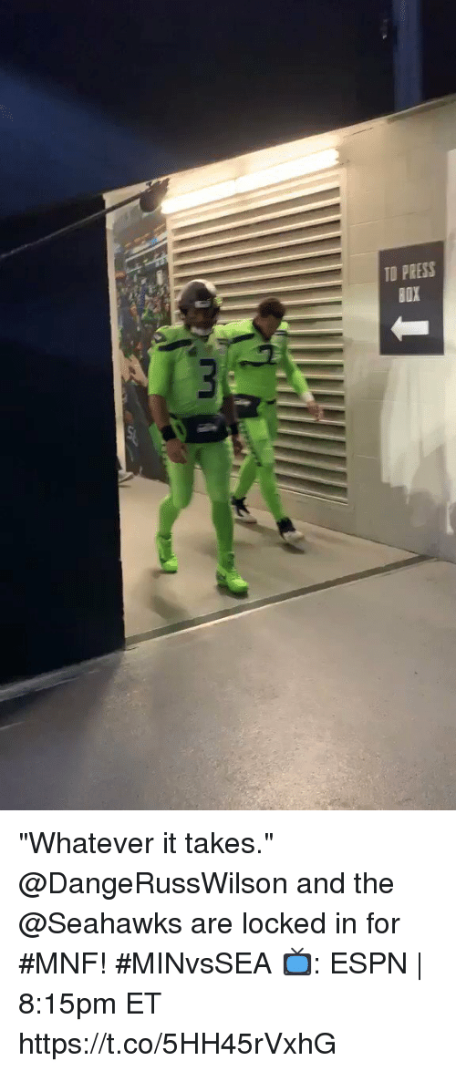 """Espn, Memes, and Seahawks: TO PRESS """"Whatever it takes.""""  @DangeRussWilson and the @Seahawks are locked in for #MNF! #MINvsSEA  📺: ESPN 