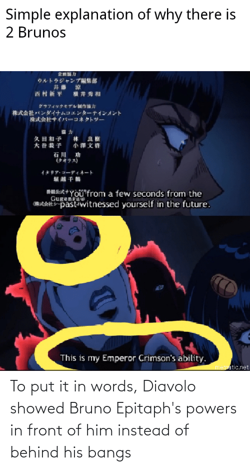 powers: To put it in words, Diavolo showed Bruno Epitaph's powers in front of him instead of behind his bangs