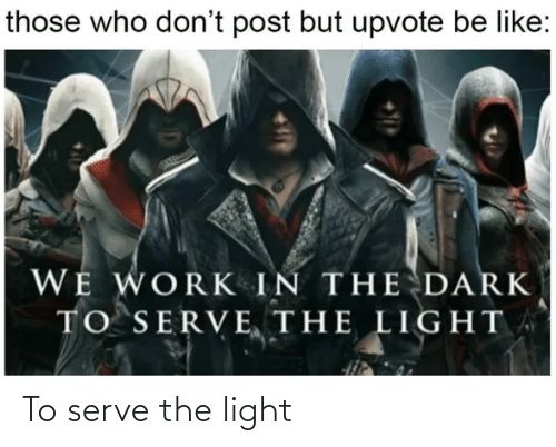The: To serve the light