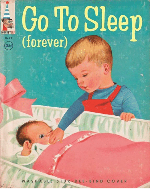 Forever, Nihilist, and Sleep: To Sleep  (forever)  MONKEYELF  8443  25e  WASHABLE S T  EE- BIN D CO VER