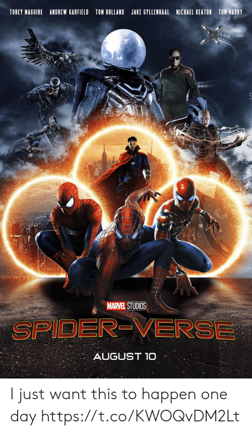 Funny, Jake Gyllenhaal, and Spider: TOBEY MAGUIRE ANDREW GARFIELD TON HOLLAND JAKE GYLLENHAAL MICHAEL KEATON TON HARDY  MARVEL STUDIOS  SPIDER VERSE  AUGUST 10 I just want this to happen one day https://t.co/KWOQvDM2Lt