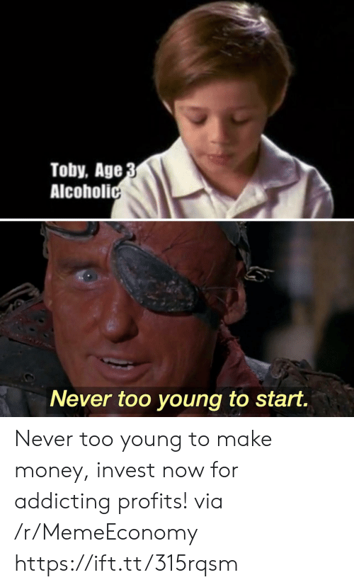 Alcoholic: Toby, Age 3  Alcoholic  Never too young to start. Never too young to make money, invest now for addicting profits! via /r/MemeEconomy https://ift.tt/315rqsm