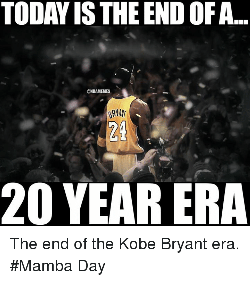 Mamba Day: TODAY ISTHE END OF A  @NBAMEMES  200 YEAR ERA The end of the Kobe Bryant era. #Mamba Day