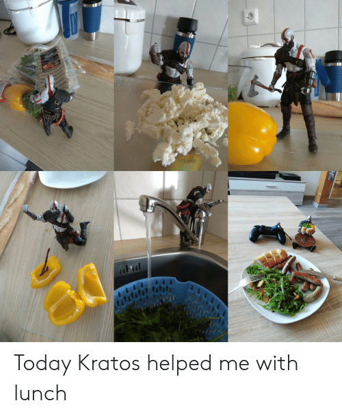 Today, Kratos, and  Lunch: Today Kratos helped me with lunch