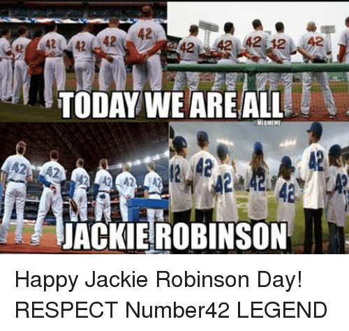 Mlb, Respect, and Happy: TODAY WE ARE ALL  MLEMEMI  JACKIE ROBINSON Happy Jackie Robinson Day! RESPECT Number42 LEGEND