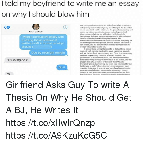 Essay On Business Ethics Blowjob Candy And Fucking Told My Boyfriend To Write Me An Essay On General Paper Essay also Argumentative Essay Thesis Examples Told My Boyfriend To Write Me An Essay On Why Should Blow Him And  High School And College Essay
