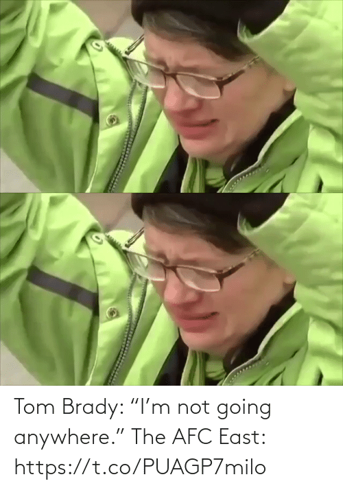 "Afc East: Tom Brady: ""I'm not going anywhere.""   The AFC East: https://t.co/PUAGP7milo"