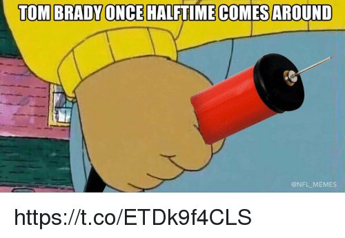 Bradying: TOM BRADY ONCE HALFTIME COMES AROUND  ONFL MEMES https://t.co/ETDk9f4CLS