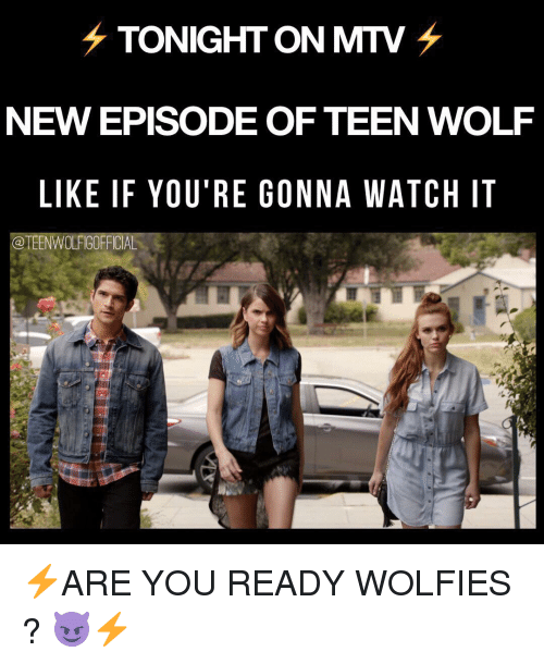 wolfies: TONIGHT ON MTV  NEW EPISODE OF TEEN WOLF  LIKE IF YOU'RE GONNA WATCH IT  @TEENWOLFIGOFFICIAL ⚡️ARE YOU READY WOLFIES ? 😈⚡️