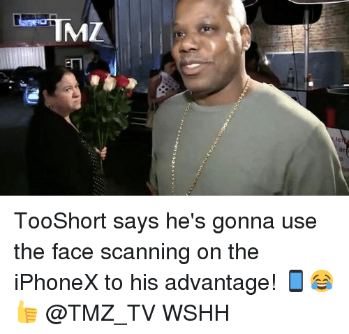 usings: TooShort says he's gonna use the face scanning on the iPhoneX to his advantage! 📱😂👍 @TMZ_TV WSHH