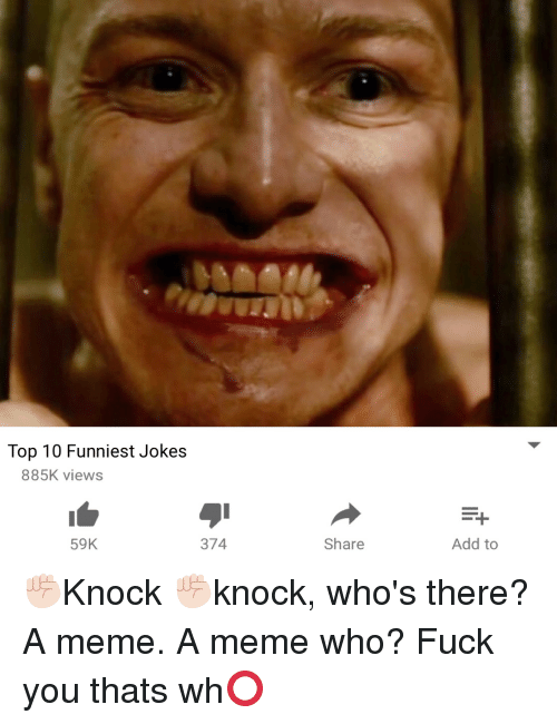 Image of: Youtube Fuck You Meme And Fuck Top 10 Funniest Jokes 885k Views 59k 374 Quora 25 Best Memes About 10 Funniest Jokes Ever 10 Funniest Jokes