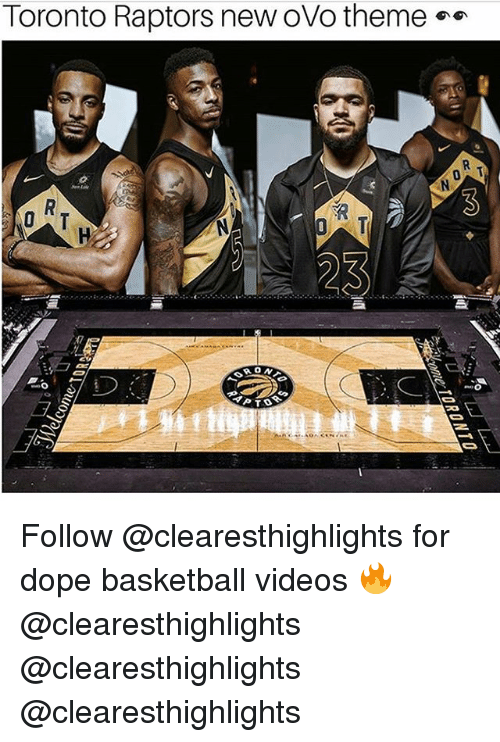 Basketball, Dope, and Memes: Toronto Raptors new ovo theme  23  17 Follow @clearesthighlights for dope basketball videos 🔥 @clearesthighlights @clearesthighlights @clearesthighlights