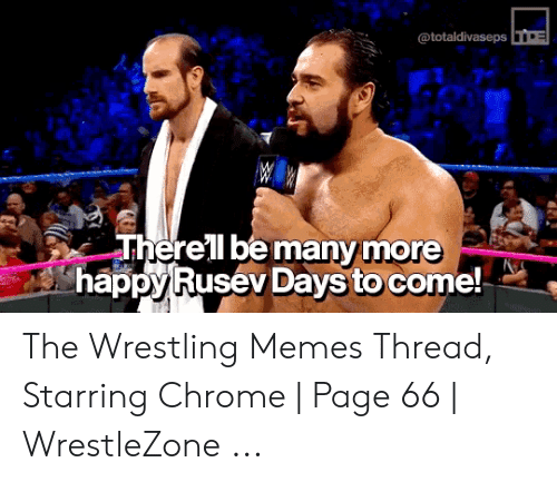 Wwe Memes 2017: @totaldivaseps  Therell be many more  hāppy Rusev Days to come! The Wrestling Memes Thread, Starring Chrome | Page 66 | WrestleZone ...