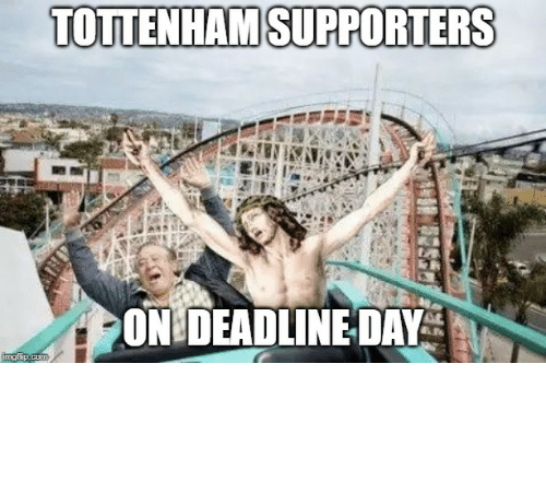Soccer, Another, and Com: TOTTENHAM SUPPORTERS  ON DEADLINEDAY  imgflip.com Another transfer window, same ride.