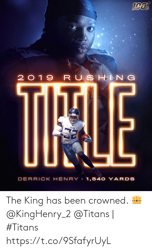 king: TOU  NFL  2019 RUSHING  TIHALE  TITANS  DERRICK HEN RY 1,540 YARDS The King has been crowned. 👑 @KingHenry_2  @Titans | #Titans https://t.co/9SfafyrUyL
