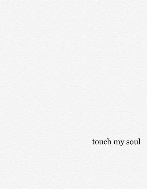 Touch My: touch my soul