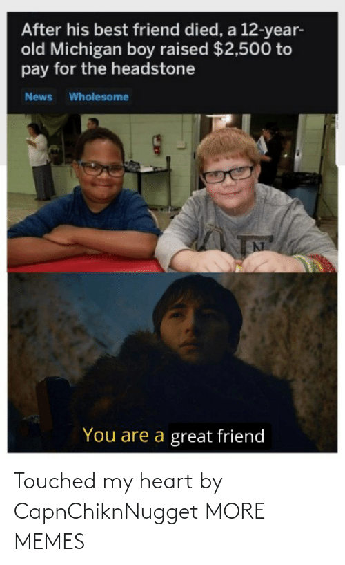 my heart: Touched my heart by CapnChiknNugget MORE MEMES
