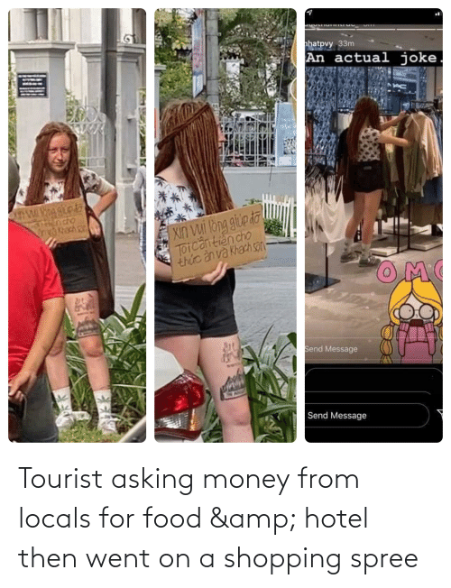 Tourist: Tourist asking money from locals for food & hotel then went on a shopping spree