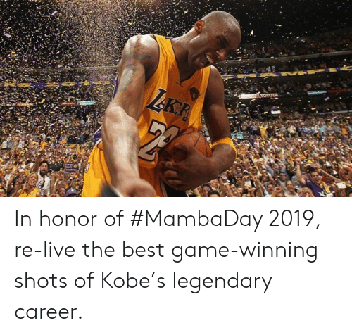 In Honor Of: TOYOTA  LAKP In honor of #MambaDay 2019, re-live the best game-winning shots of Kobe's legendary career.
