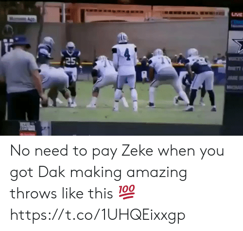 Football, Nfl, and Sports: TRA  25  AE  R No need to pay Zeke when you got Dak making amazing throws like this 💯 https://t.co/1UHQEixxgp
