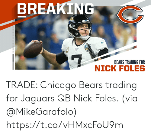 Bears: TRADE: Chicago Bears trading for Jaguars QB Nick Foles. (via @MikeGarafolo) https://t.co/vHMxcFoU9m