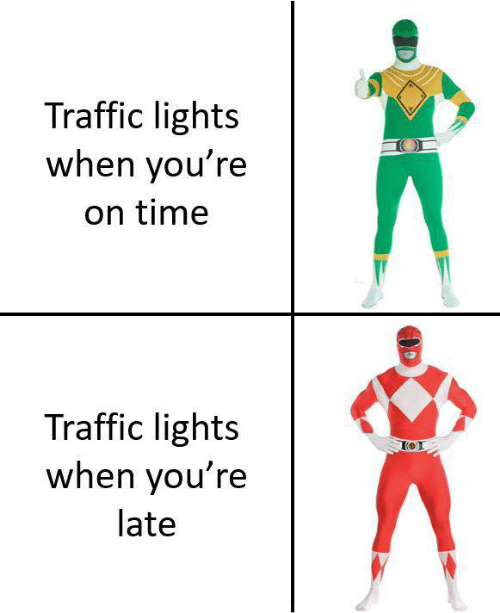 lights: Traffic lights  when you're  on time  Traffic lights  when you're  late