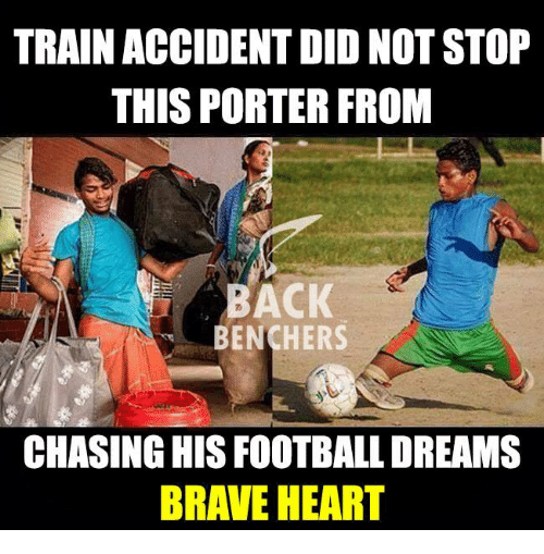 braveheart: TRAIN ACCIDENT DID NOT STOP  THIS PORTER FROM  BACK  BENCHERS  CHASING HISFOOTBALL DREAMS  BRAVEHEART