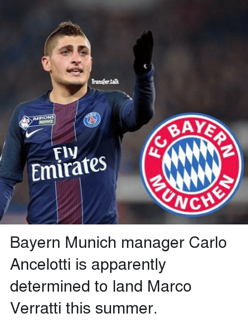 carlo ancelotti: Transfertak  RARIONS  Emirates  MAMAS  CHE Bayern Munich manager Carlo Ancelotti is apparently determined to land Marco Verratti this summer.